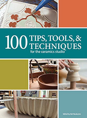100 Tips, Tools and Techiques for the Ceramic Studio