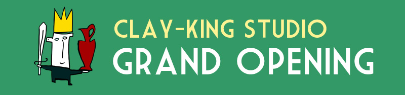 Clay-King Studio Grand Opening