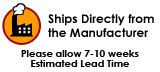 Ships from Manufacturer - Allow 3 to 5 wks