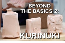 John Britt Pottery: Beyond the Basics 2 Kurinuki