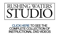 Rushing Waters Studio DVD Videos