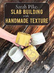 Sara Pike: Slab Building with handmade Texture